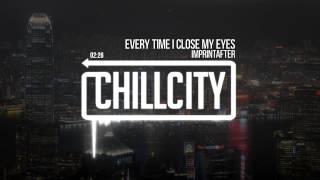 Imprintafter - Every Time I Close My Eyes