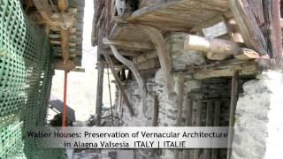 Walser Houses: Preservation of Vernacular Architecture in Alagna Valsesia (ITALY)