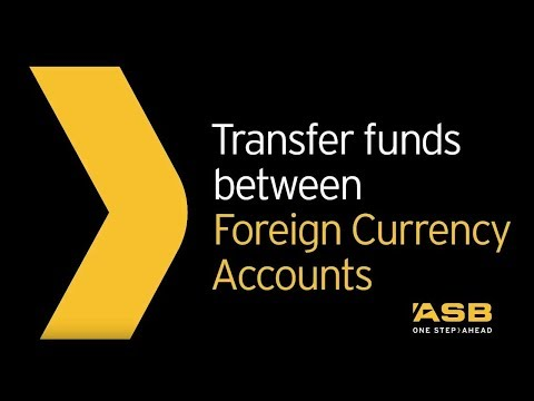 How To Transfer Funds Between Foreign Currency Accounts | ASB