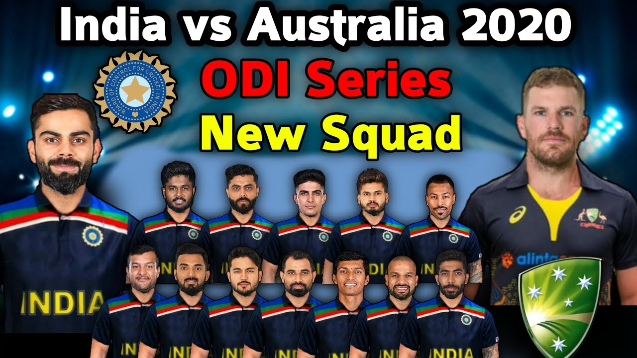 India Vs Australia Odi Series 2020 Bcci Announced New Odi Squad Ind Vs Aus Odi 2020 Squad Youtube