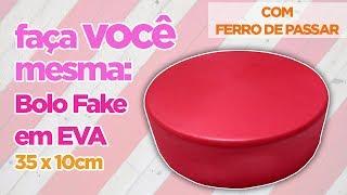 Como Fazer Bolo Fake EVA com FERRO DE PASSAR (1º andar - 35X10cm) SEM EMENDA | Criatividades da Dê