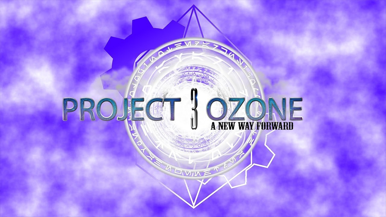 Project Ozone 3 A New Way Forward Hype!