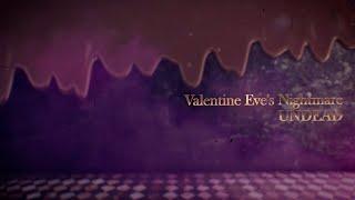 UNDEAD - Valentine Eve's Nightmare