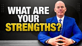 What Are Your Strengths? (10 GREAT STRENGTHS to use in a JOB INTERVIEW!)