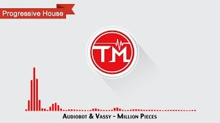 Audiobot & Vassy - Million Pieces