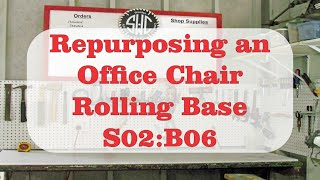 Repurposing An Office Chair Rolling Base  S02:B06