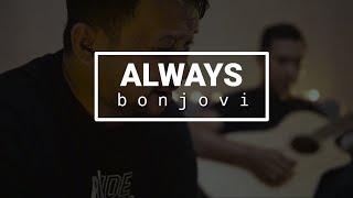 ALWAYS BON JOVI COVER