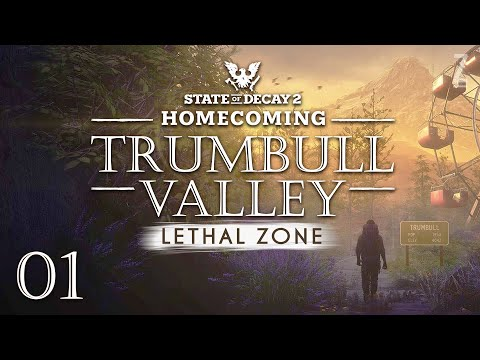 State of Decay 2: Homecoming Part 1  BACK TO TRUMBULL VALLEY (Lethal Zone)