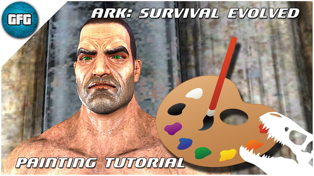 Ark Survival Evolved - Character painting tutorial