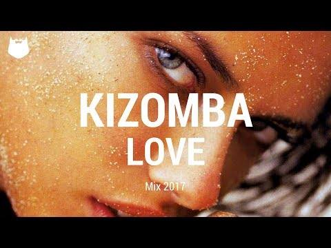 Kizomba Love Mix 2017