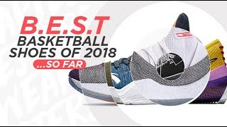 BEST BASKETBALL SHOES OF 2018... SO FAR
