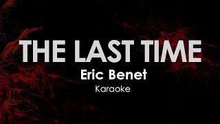 The Last Time - Eric Benet kar…