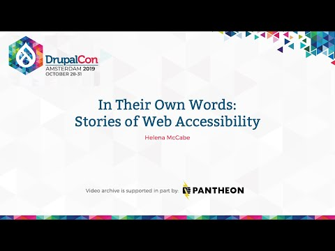 DrupalCon Amsterdam 2019: In Their Own Words: Stories Of Web Accessibility