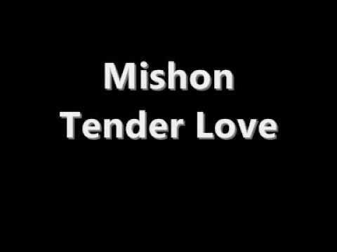 Mishon - Tender Love