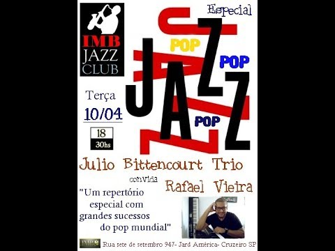 The Doors - Light My Fire- Versão Jazz  Julio Bittencourt Trio part Rafael Vieira