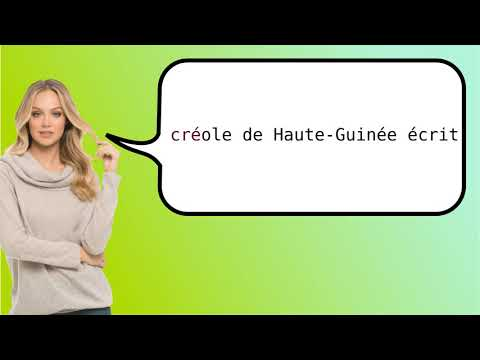 How to say 'Upper Guinea Creole Written' in French?