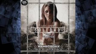 Don Omar Ft. Gloower - Soledad (Mambo Remix) | Victor Garcia