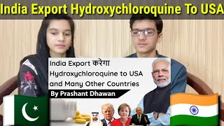 India Export करेगा  Hydroxychloroquine To USA And Many Other Countries  Pakistani Reaction 