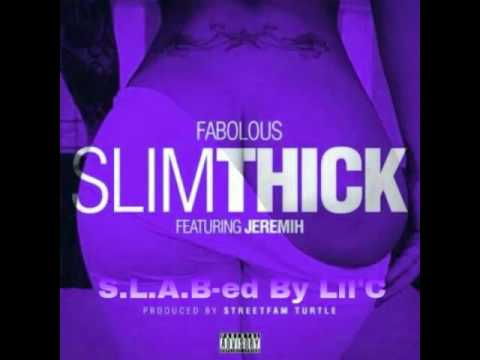 Fabulous ft Jeremih - Slim Thick (S.L.A.B-ed By Lil'C)