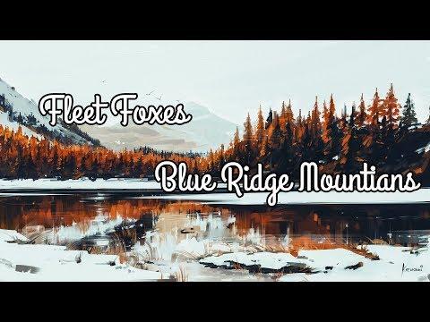 Fleet Foxes | Blue Ridge Mountains