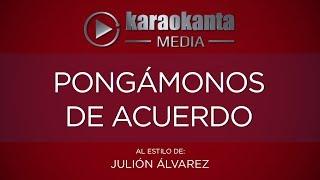 Karaokanta - Julión Álvarez - Pongámonos de acuerdo