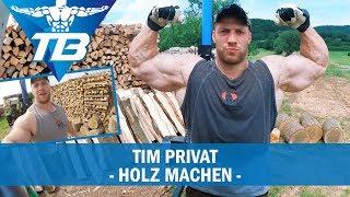 Holz machen | Tim privat