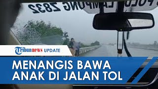 Viral Video Ibu dan 2 Anak Jalan Kaki Sambil Nangis di Jalan Tol Lampung