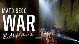 war mato seco marley experience cine joia