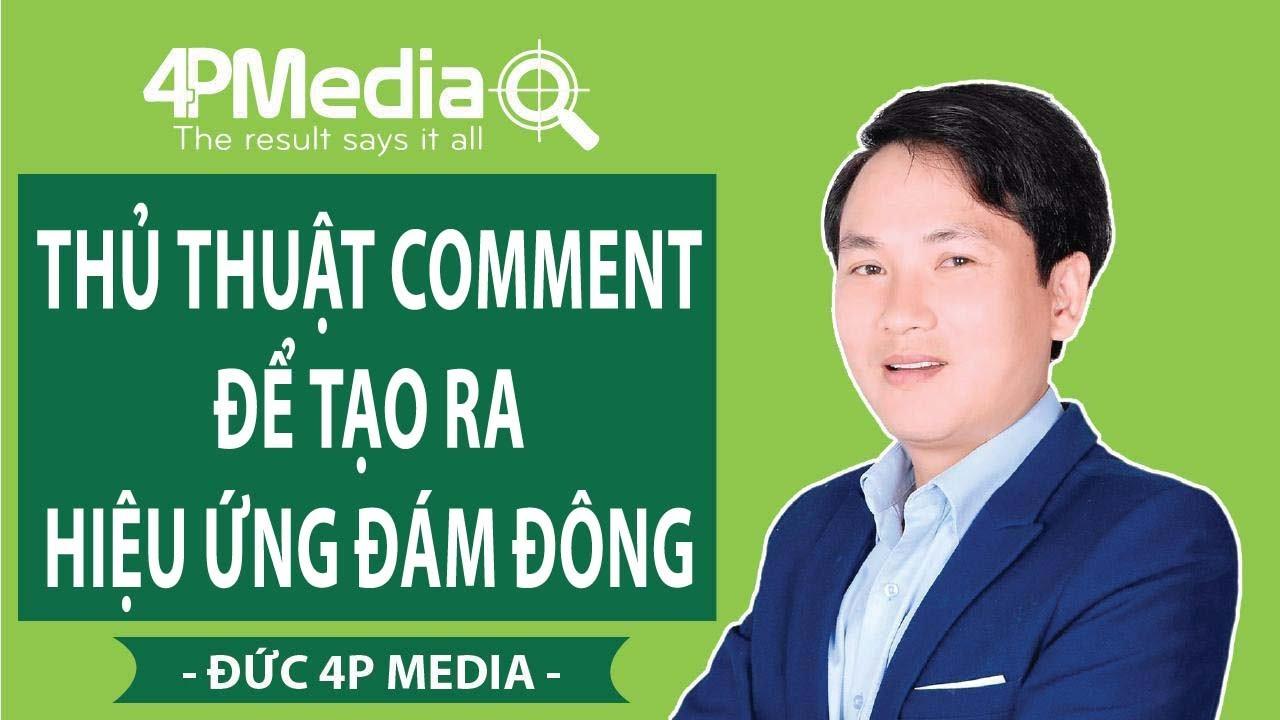 FACEBOOK FANPAGE – THỦ THUẬT COMMENT ĐỂ TẠO RA HIỆU ỨNG ĐÁM ĐÔNG | Đức 4P Media