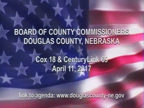 Board of County Commissioners Douglas County Nebraska, April 11, 2017