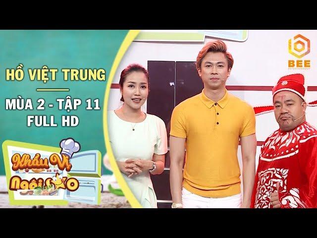Khẩu Vị Ngôi Sao 2018 | Tập 11 | Ca sĩ Hồ Việt Trung bị sốc khi thấy 2 thí sinh đánh võ