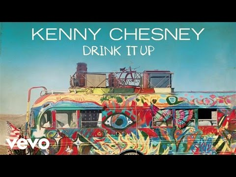 Kenny Chesney - Drink It Up (Audio)