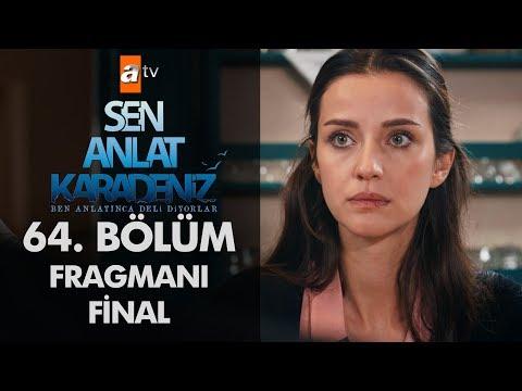 Sen Anlat Karadeniz 64. Bölüm Fragmanı - Final