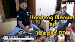 Gemantung Roso cover Kendang Manual vs Yamaha DTX