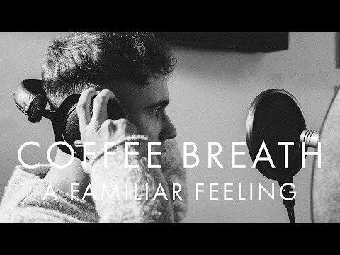 Coffee Breath - A Familiar Feeling - Escape Sessions 055