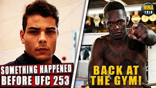 Paulo Costa & his team REVEAL what happened before UFC 253, Adesanya already back at the gym, Khabib