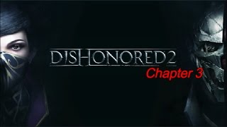Dishonored 2 - The Good Doctor - Chapter 3