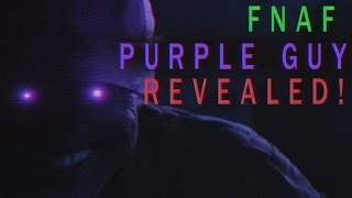 FNAF Purple Guy Revealed !