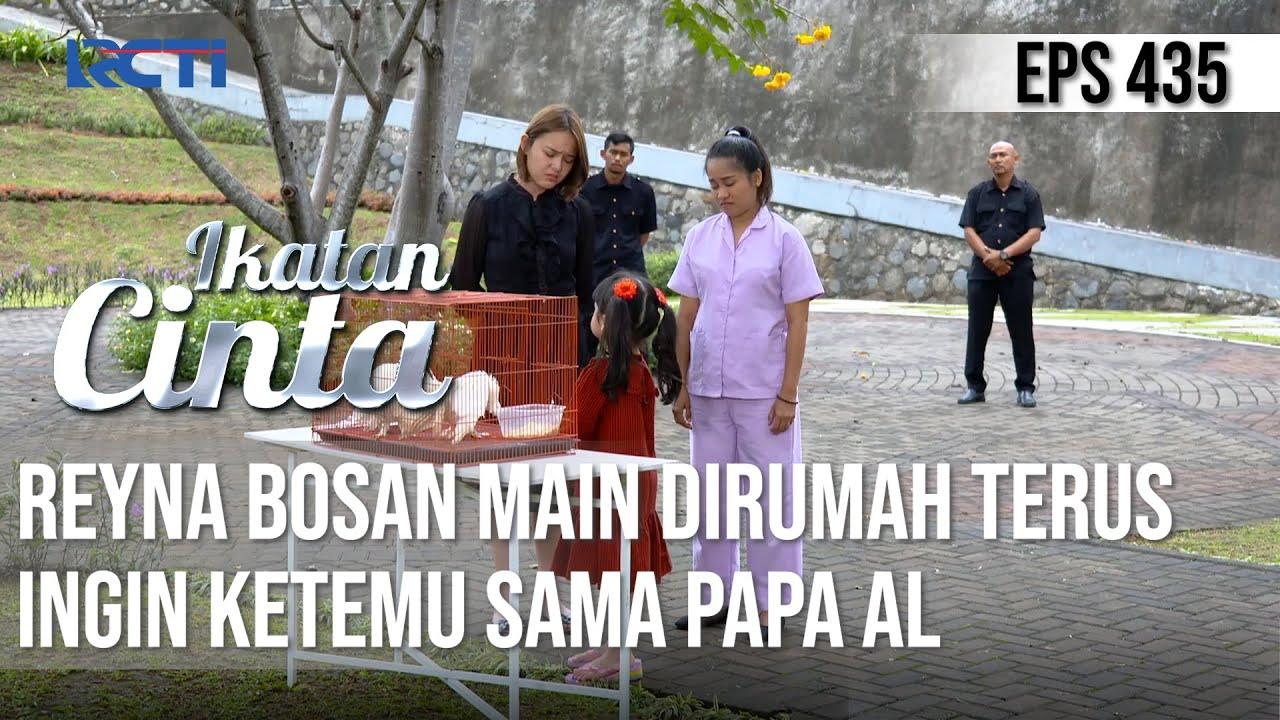 Download BOSAN MAIN DIRUMAH🥺🥺 REYNA INGIN BERTEMU PAPA AL😢 | IKATAN CINTA