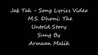 Jab Tak - M S Dhoni: The Untold Story Song Lyrics Video