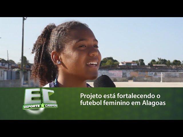 Projeto desenvolvido no Graciliano Ramos está fortalecendo o futebol feminino em Alagoas