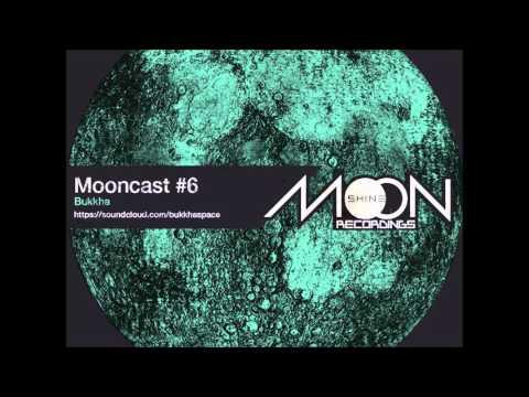Mooncast #6 - Bukkha
