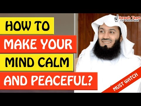 🚨HOW TO MAKE YOUR MIND CALM AND PEACEFUL🤔 - Mufti Menk