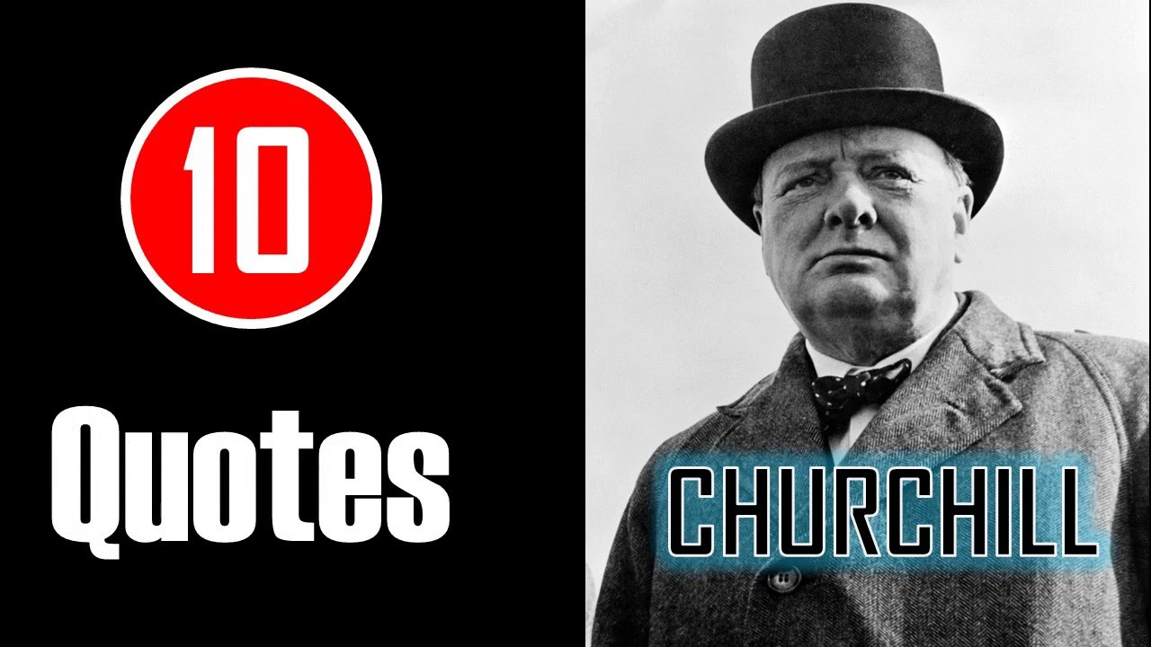10 Quotes Winston Churchill You Have Enemies Good Youtube