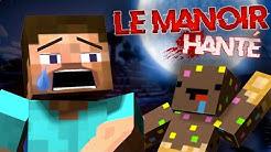 LE MANOIR HANTE.. (ft Ninjaxx)