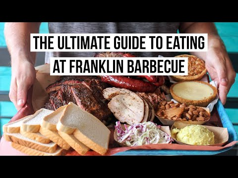 The Ultimate Guide To Eating at Franklin BBQ