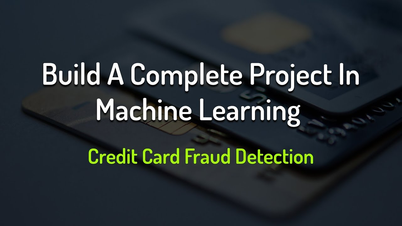 Build A Complete Project In Machine Learning | Credit Card Fraud Detection  | Eduonix