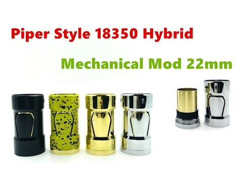 Piper Style 18350 Hybrid 22mm Mechanical Mod Tube From Wejoytech