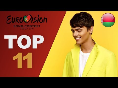 Eurovision 2018: top 11 so far (W/ comments) New: Belarus