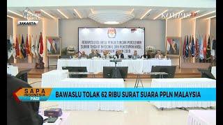 Lebih 62.000 Surat Suara Terlambat Tiba di PPLN Malaysia, Bawaslu Menolak Untuk Dihitung